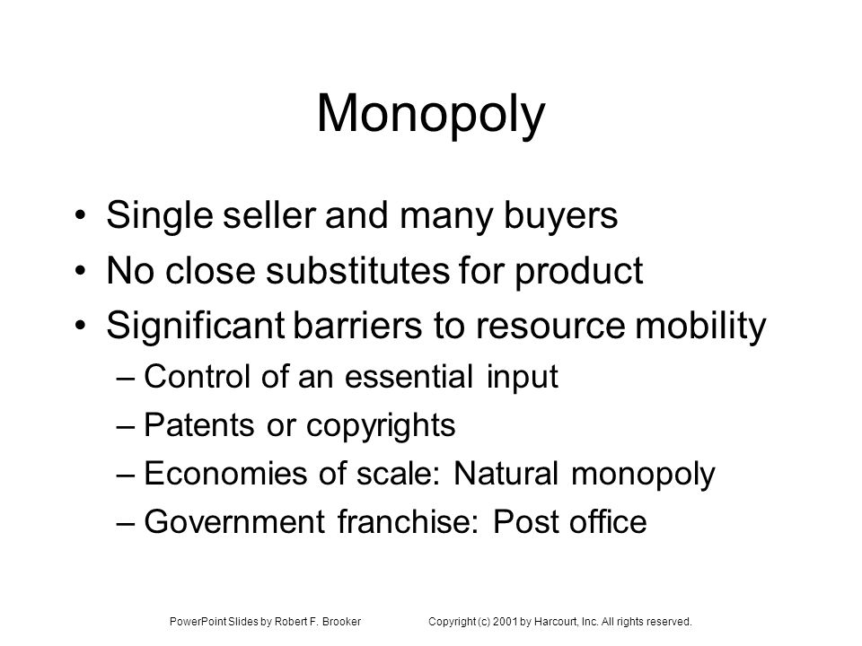 Monopoly Single seller and many buyers