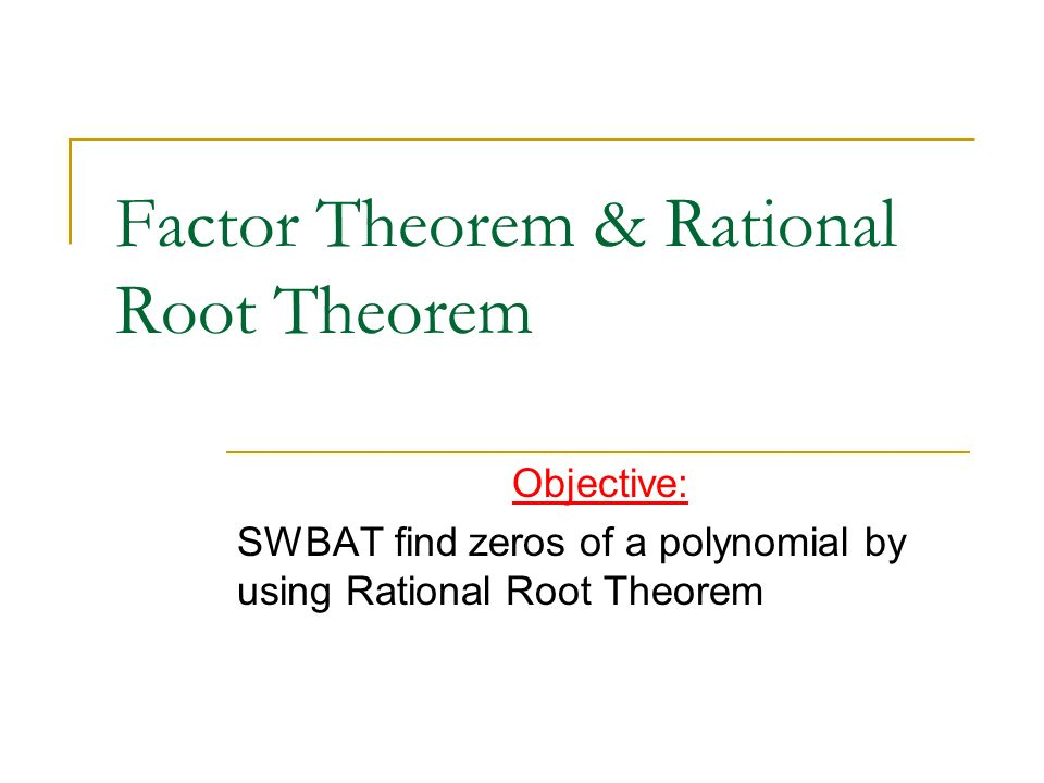 Factor Theorem & Rational Root Theorem