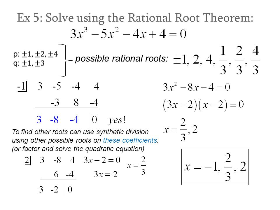 Ex 5: Solve using the Rational Root Theorem: