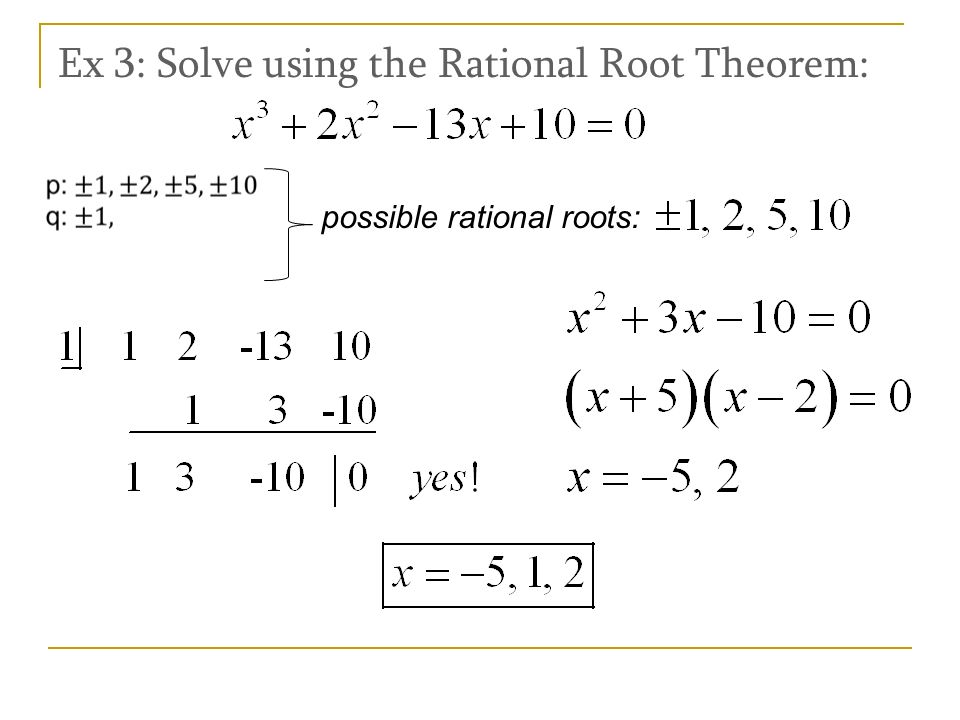 Ex 3: Solve using the Rational Root Theorem: