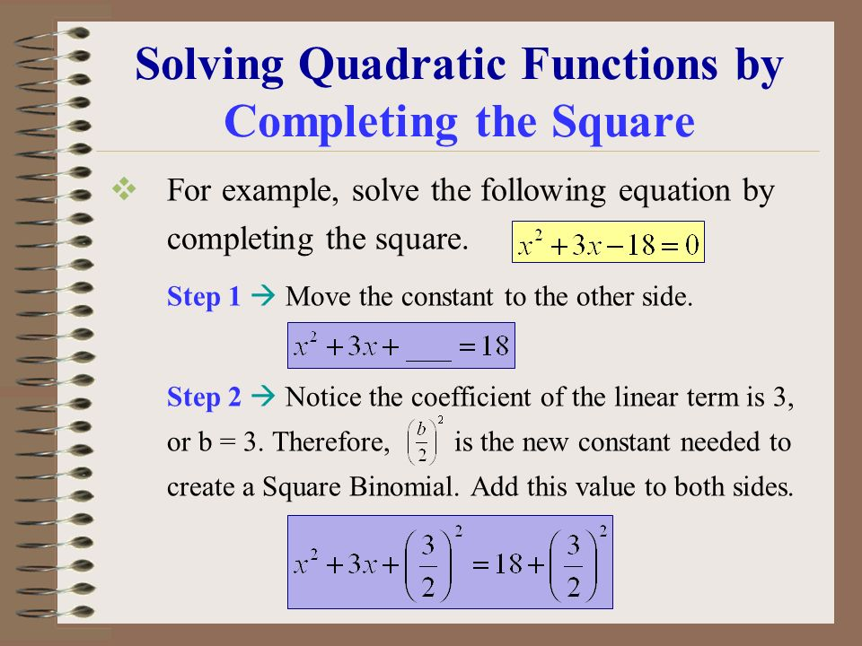 Solving Quadratic Functions by Completing the Square