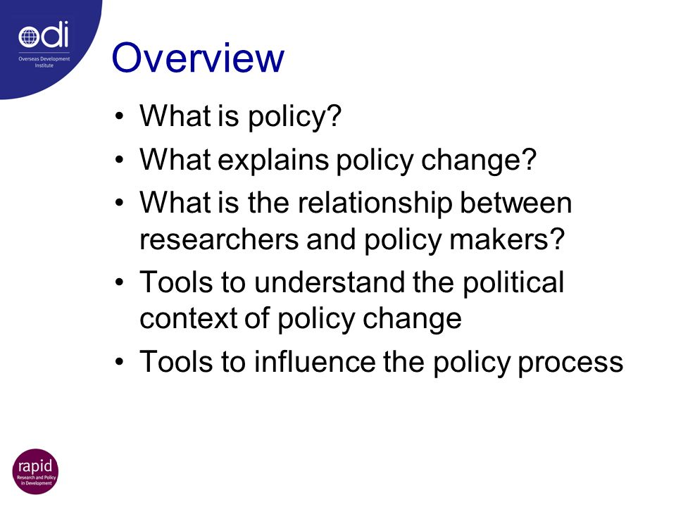 Overview What is policy What explains policy change