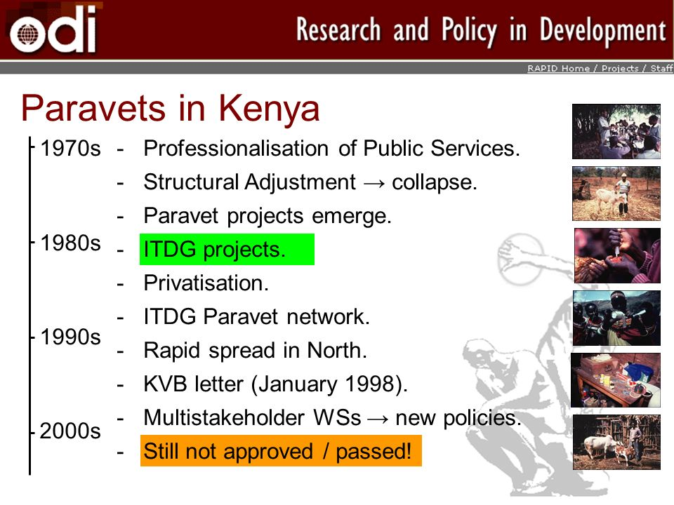 Paravets in Kenya 1970s. 1980s. 1990s. 2000s. Professionalisation of Public Services. Structural Adjustment → collapse.