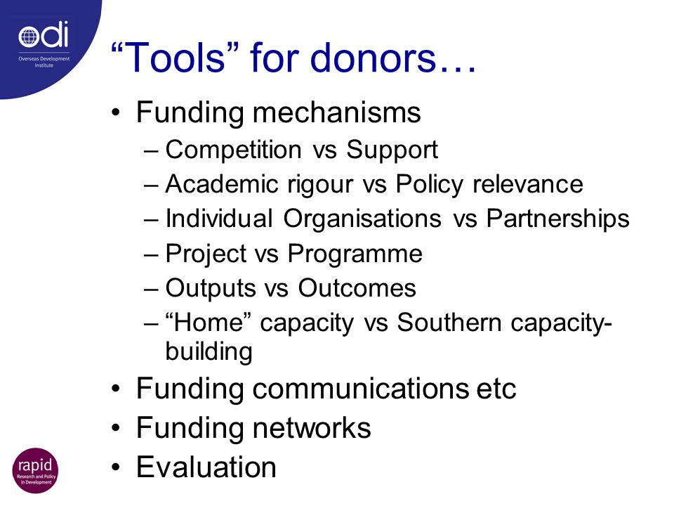Tools for donors… Funding mechanisms Funding communications etc