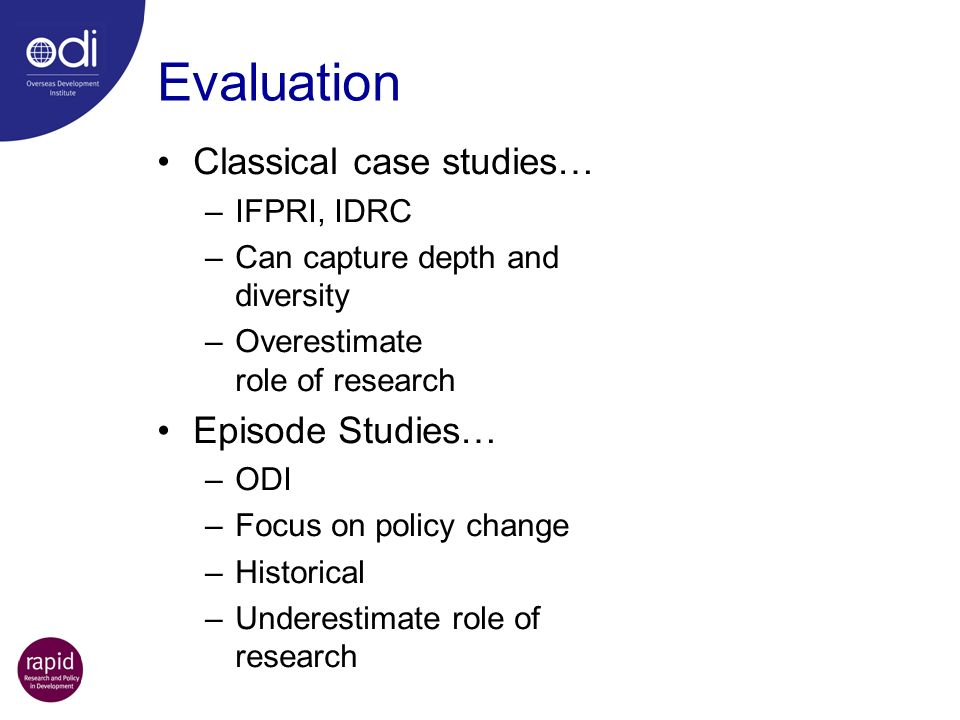 Evaluation Classical case studies… Episode Studies… IFPRI, IDRC