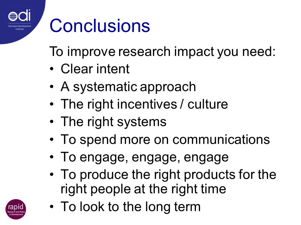 Conclusions To improve research impact you need: Clear intent