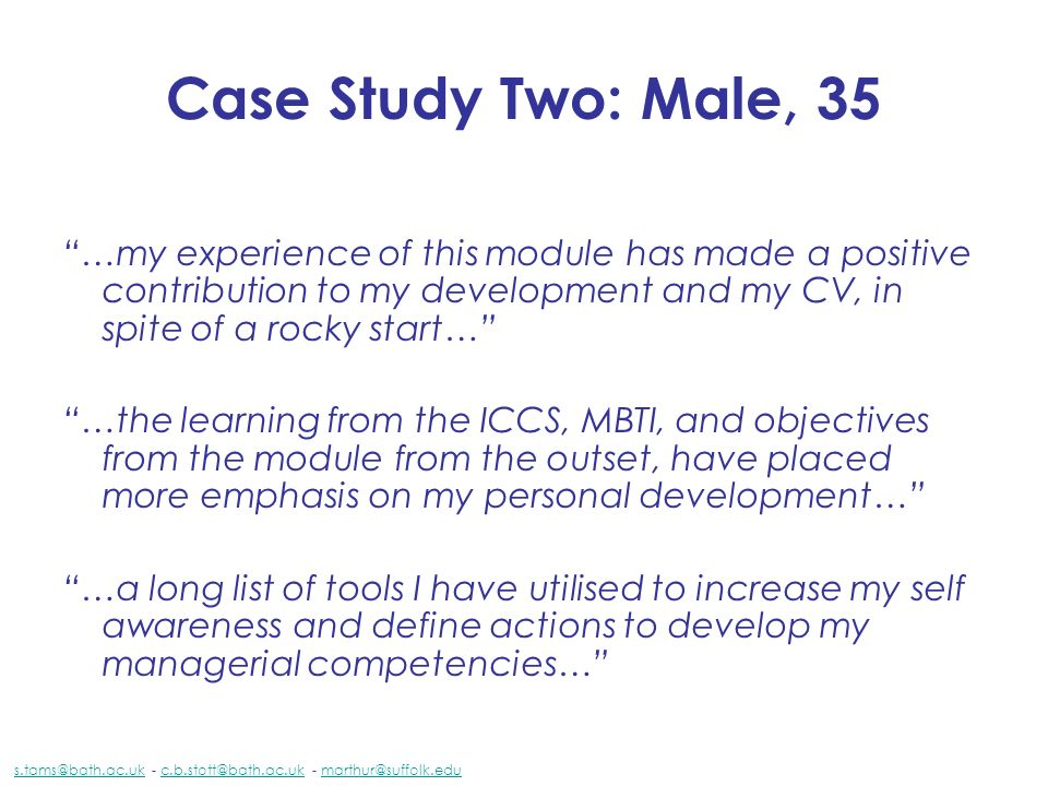 Case Study Two: Male, 35 …my experience of this module has made a positive contribution to my development and my CV, in spite of a rocky start…