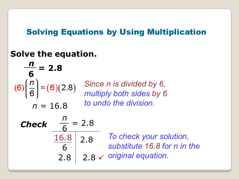 Solving Equations by Using Multiplication