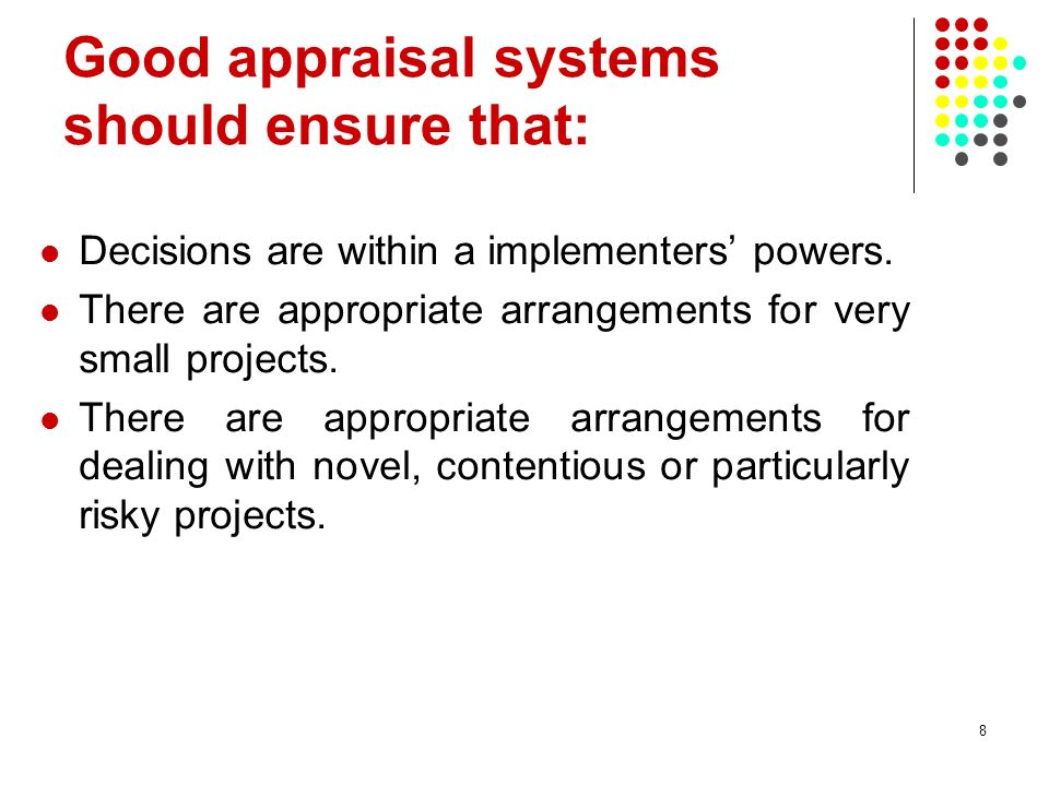 Good appraisal systems should ensure that: