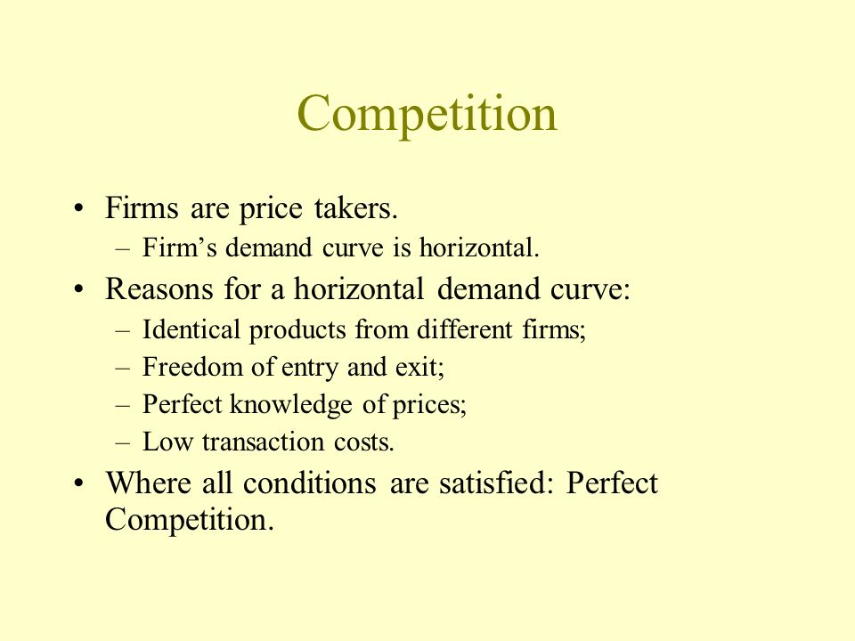 Competition Firms are price takers.