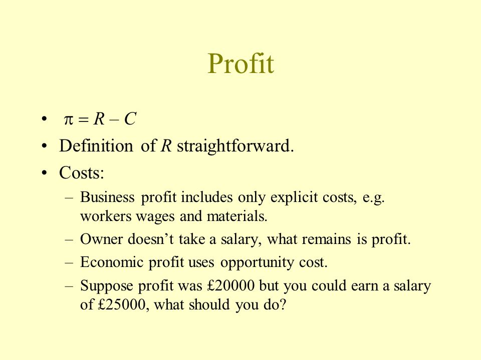 Profit p = R – C Definition of R straightforward. Costs: