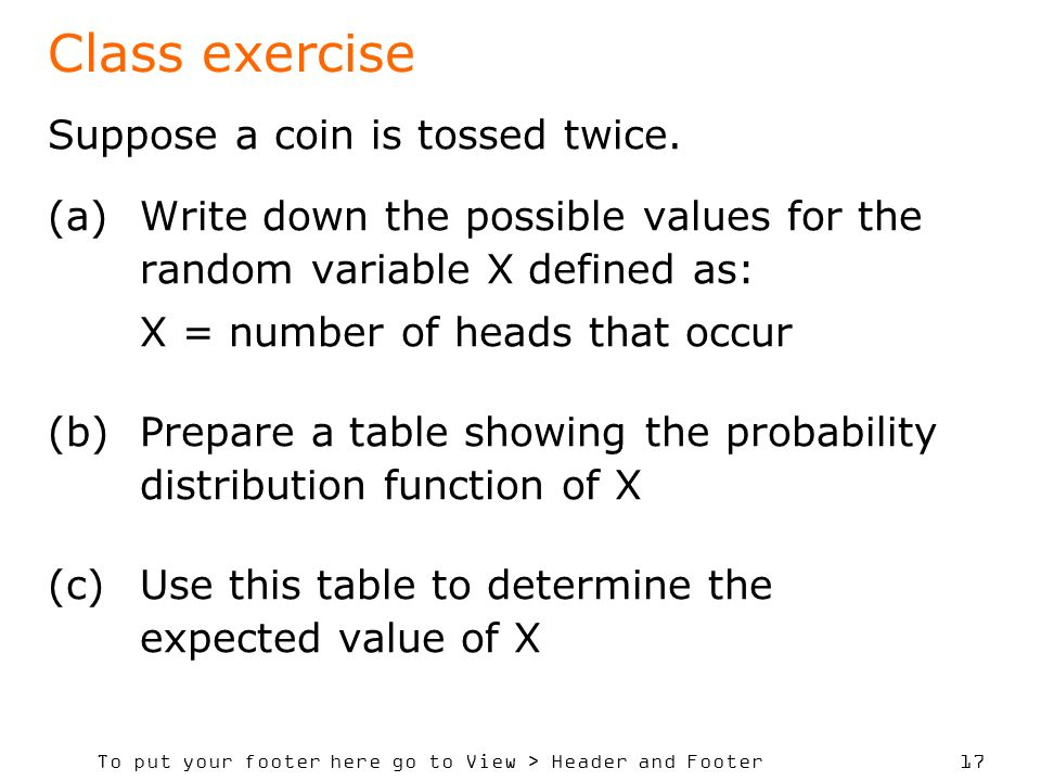 Class exercise Suppose a coin is tossed twice.