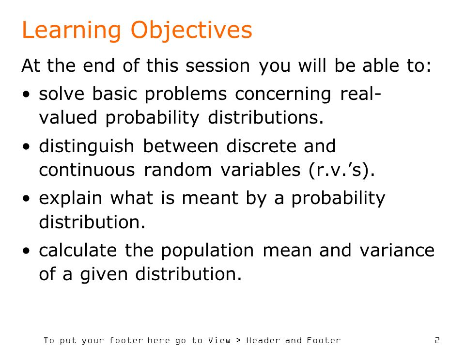 Learning Objectives At the end of this session you will be able to:
