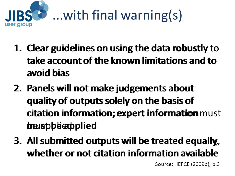 ...with final warning(s) Clear guidelines on using the data robustly to take account of the known limitations and to avoid bias.