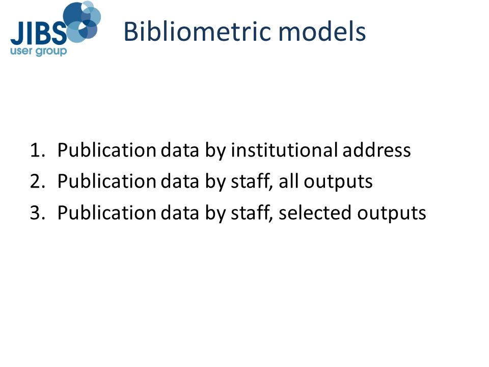 Bibliometric models Publication data by institutional address