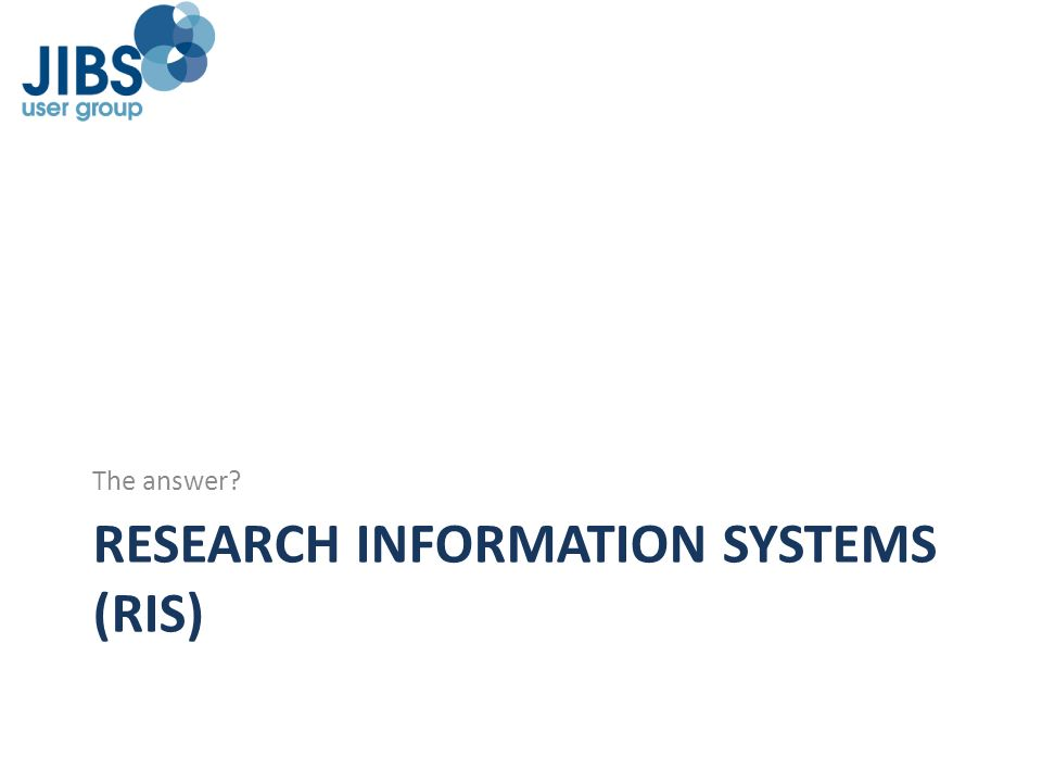 RESEARCH INFORMATION SYSTEMS (RIS)