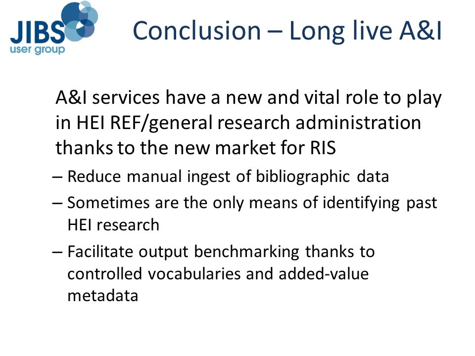 Conclusion – Long live A&I