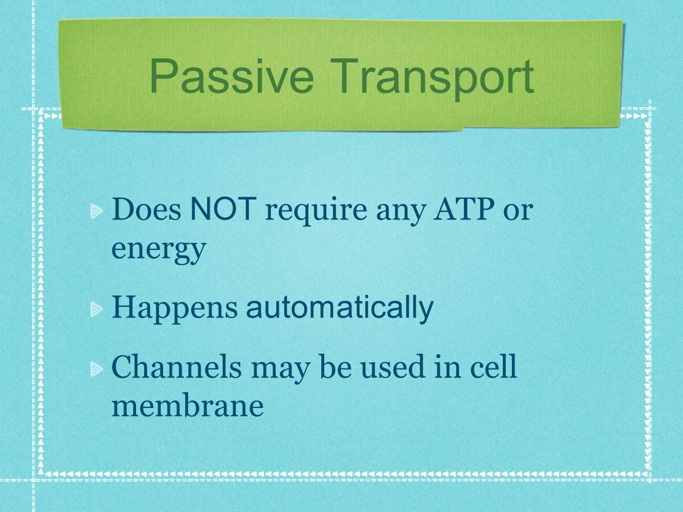 Passive Transport Does NOT require any ATP or energy