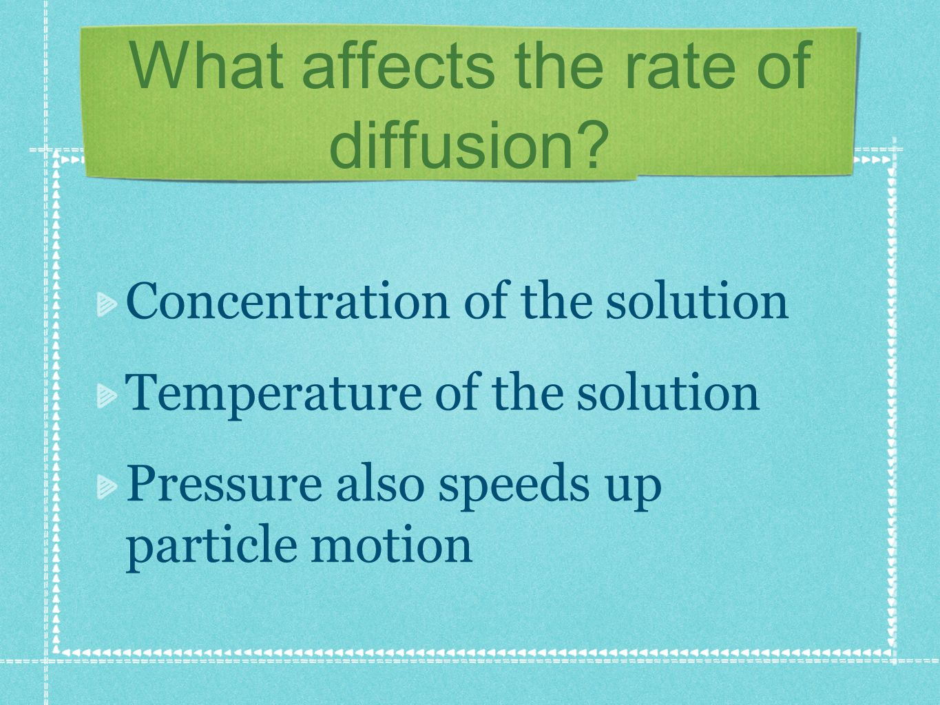What affects the rate of diffusion