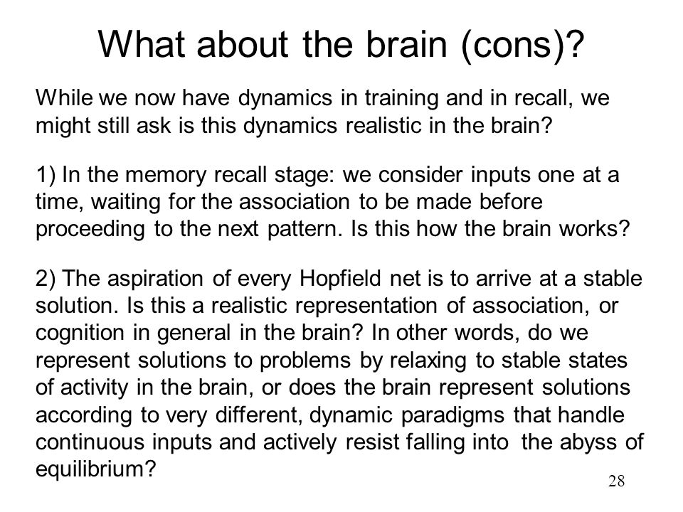 What about the brain (cons)