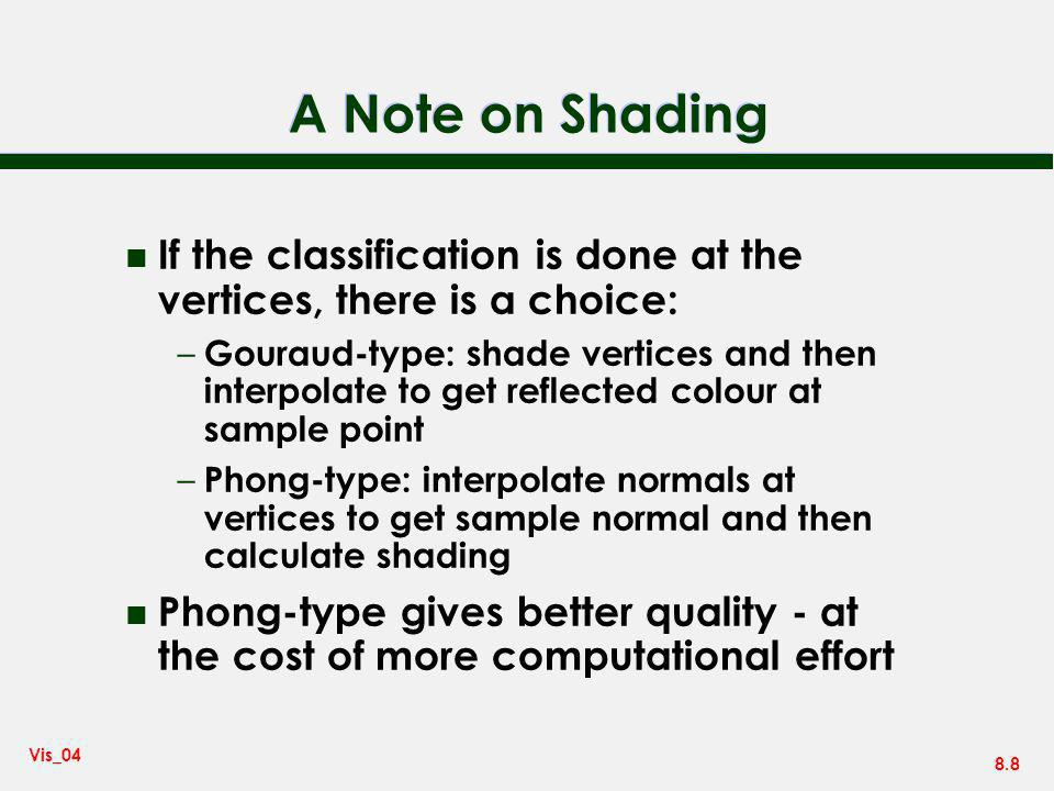 A Note on Shading If the classification is done at the vertices, there is a choice: