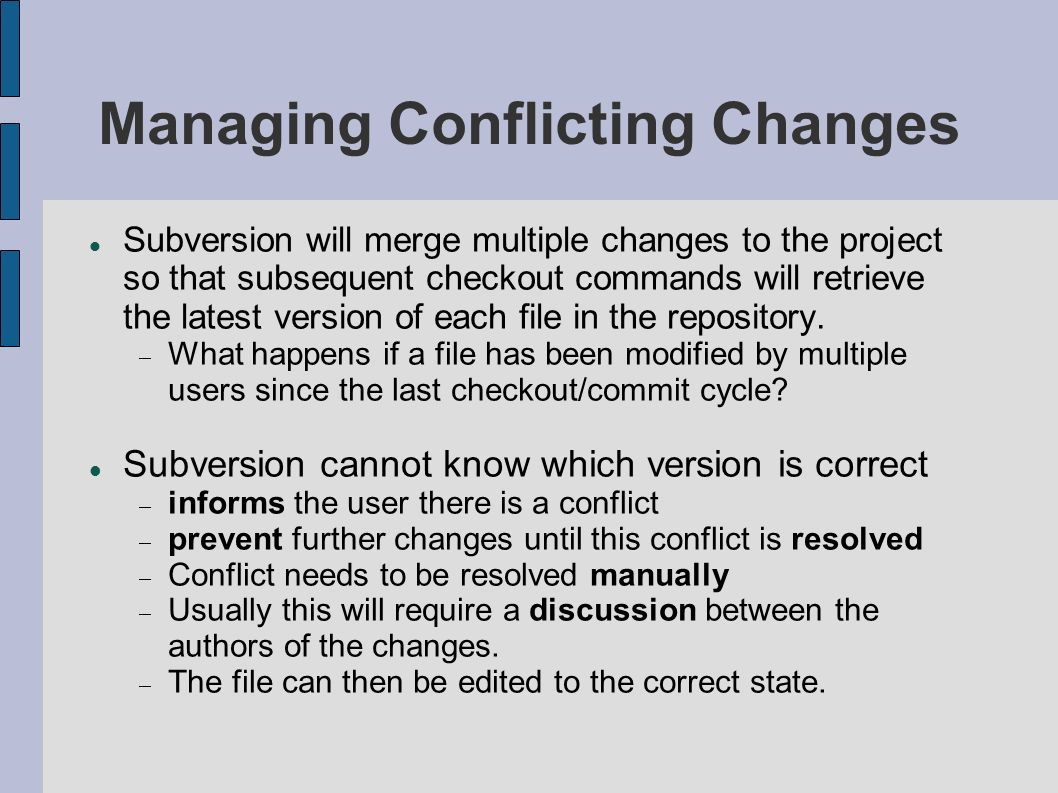 Managing Conflicting Changes