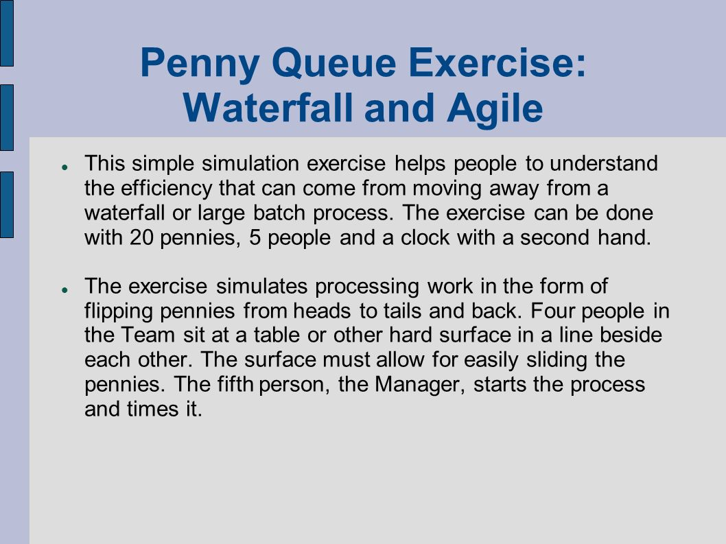 Penny Queue Exercise: Waterfall and Agile