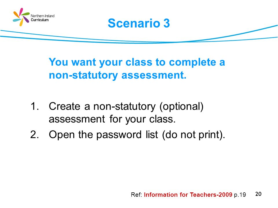 Scenario 3 You want your class to complete a non-statutory assessment.