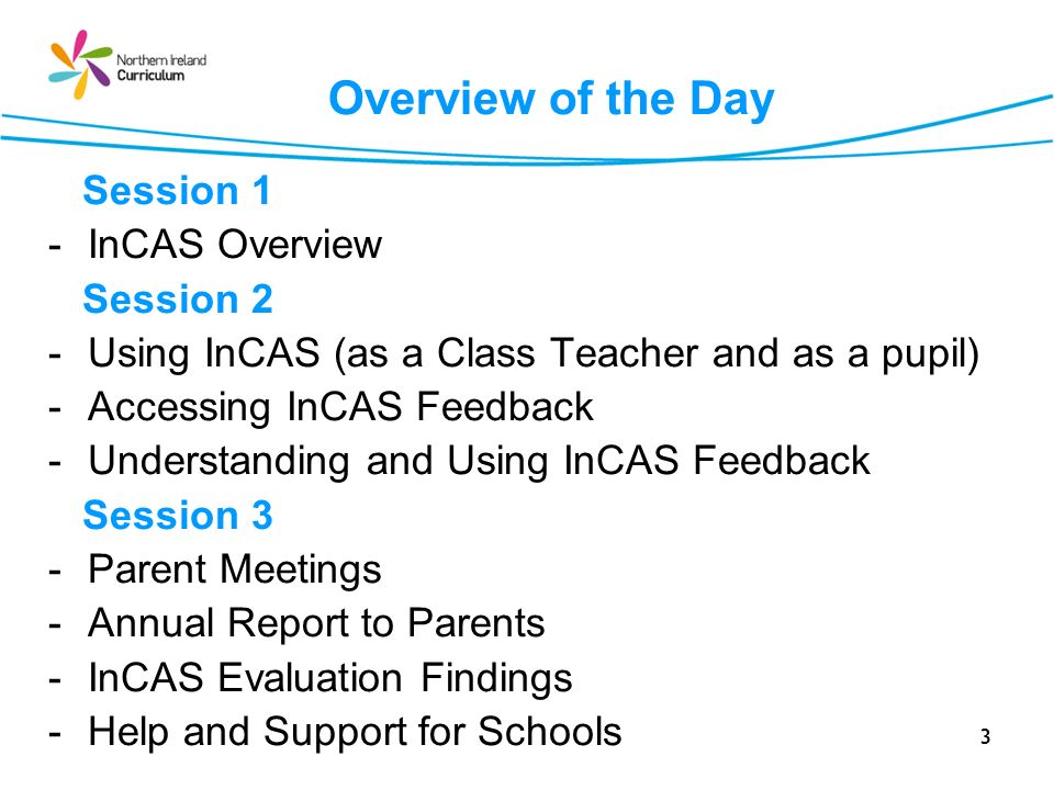 Overview of the Day Session 1 InCAS Overview Session 2
