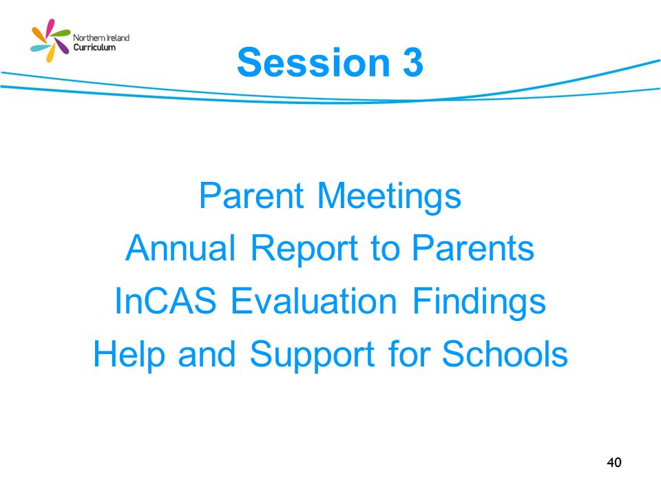 Session 3 Parent Meetings Annual Report to Parents
