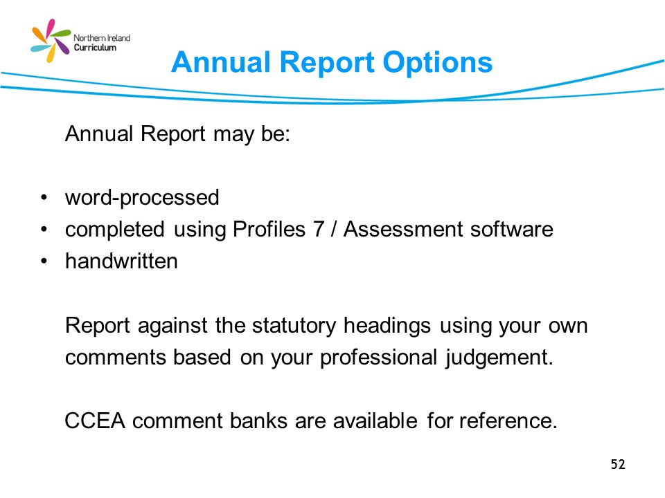 Annual Report Options Annual Report may be: word-processed