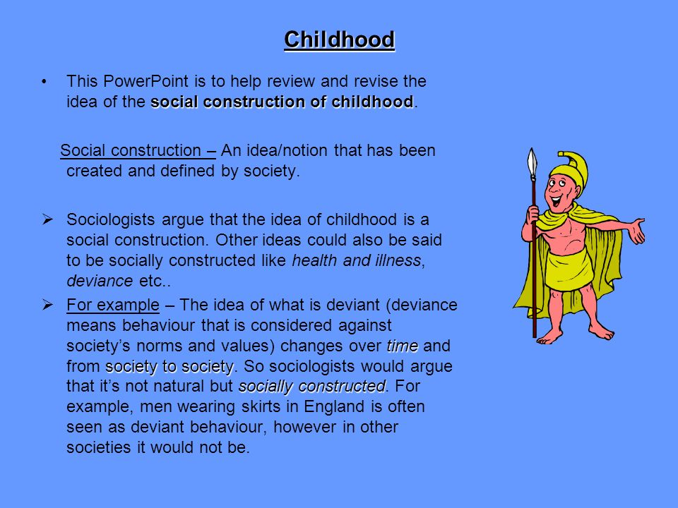 how is childhood socially constructed