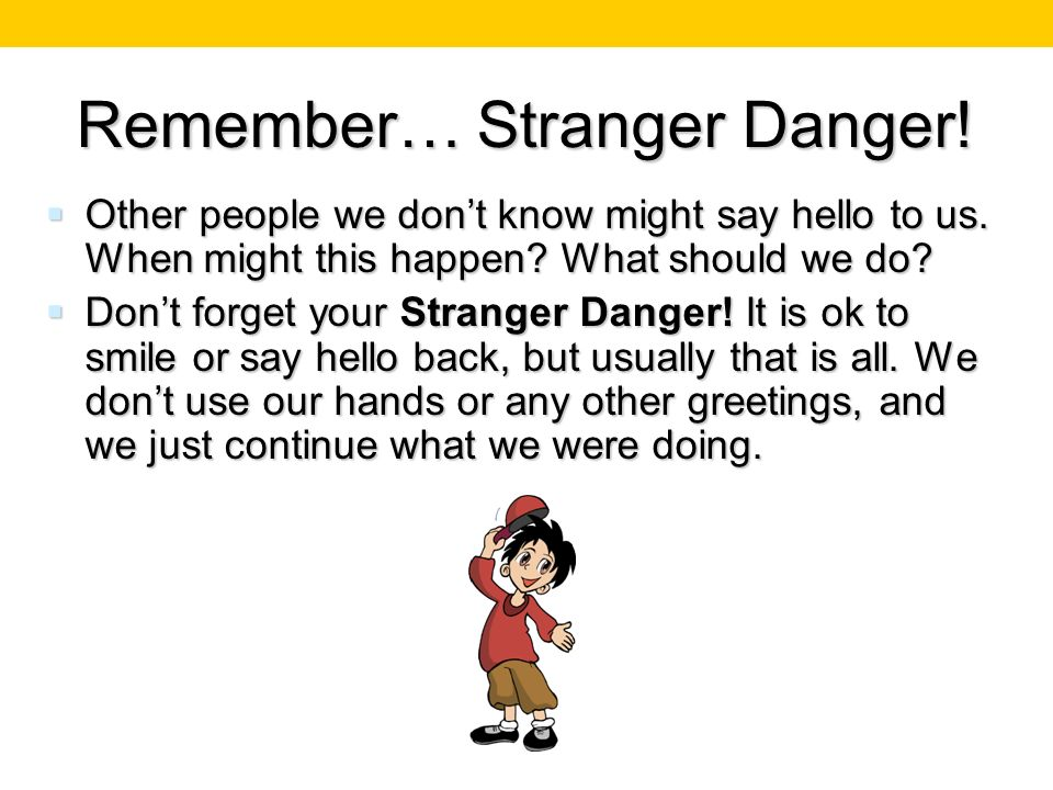 Remember… Stranger Danger!