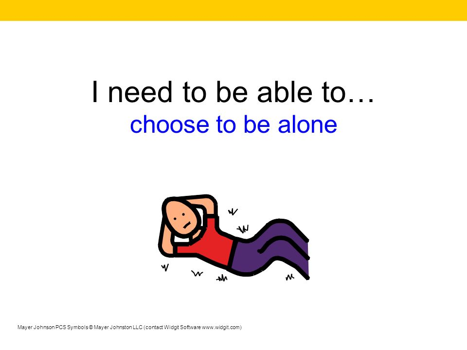 I need to be able to… choose to be alone