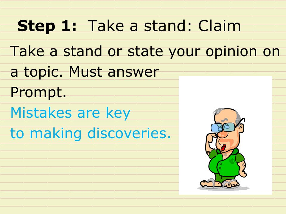 Step 1: Take a stand: Claim