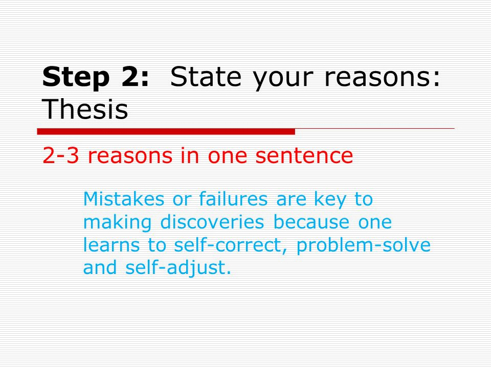 Step 2: State your reasons: Thesis
