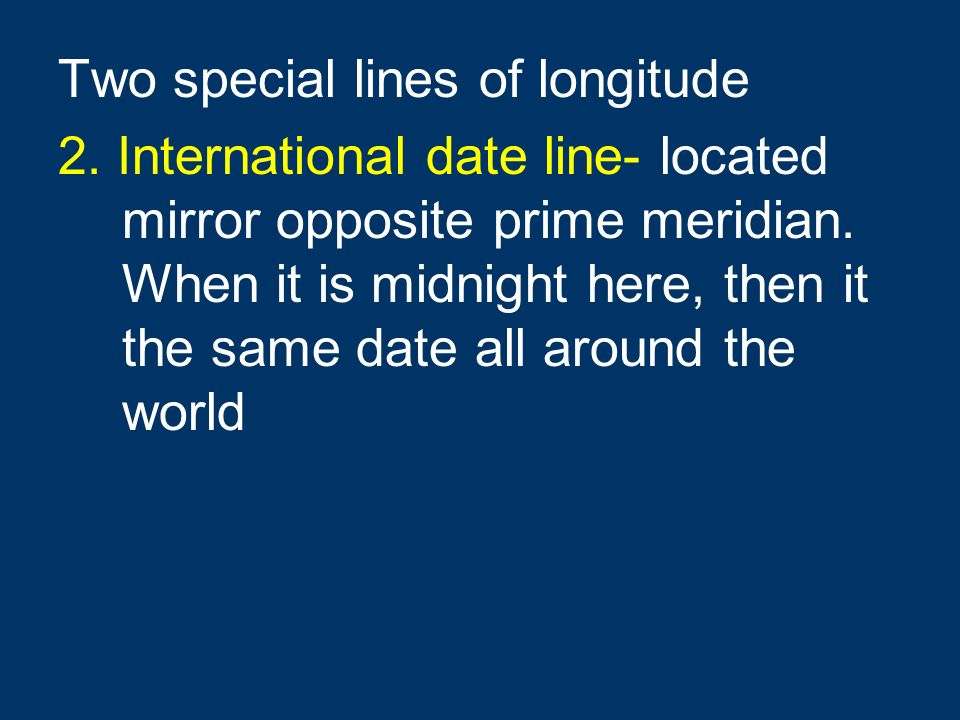Two special lines of longitude