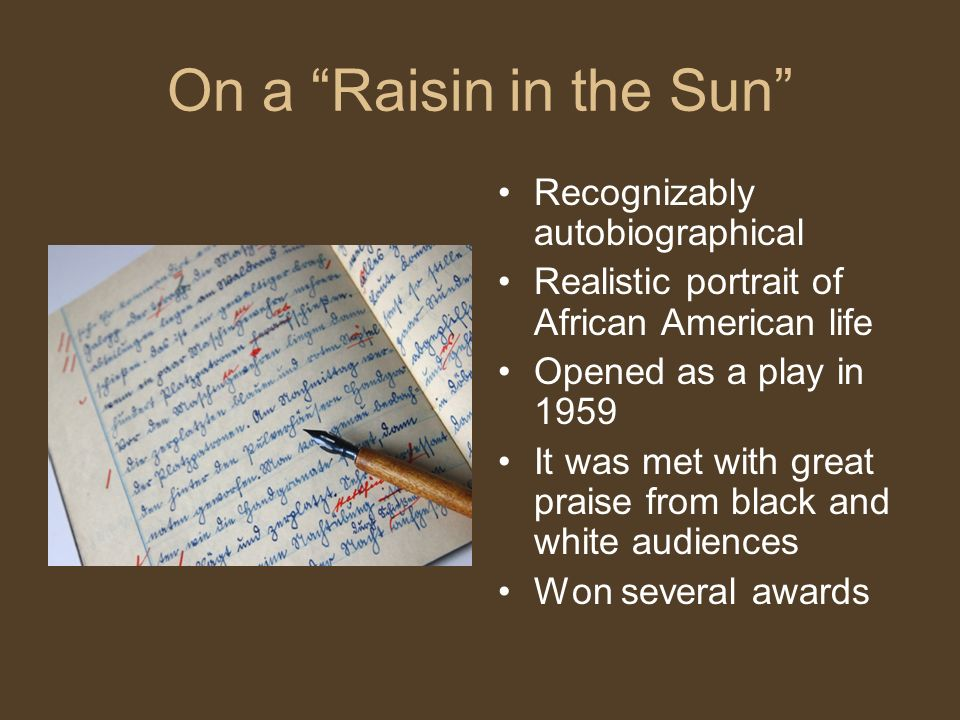 On a Raisin in the Sun Recognizably autobiographical