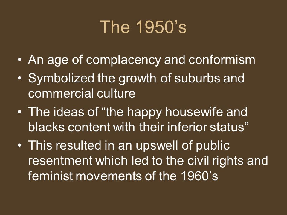 The 1950's An age of complacency and conformism