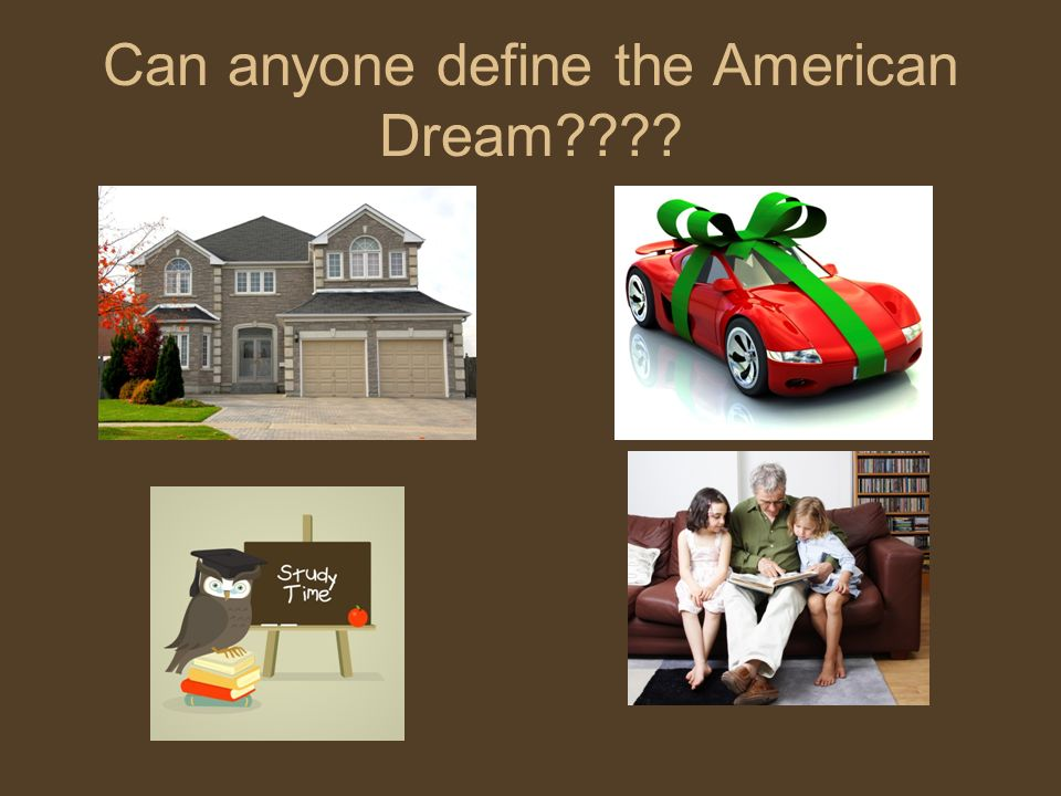 Can anyone define the American Dream