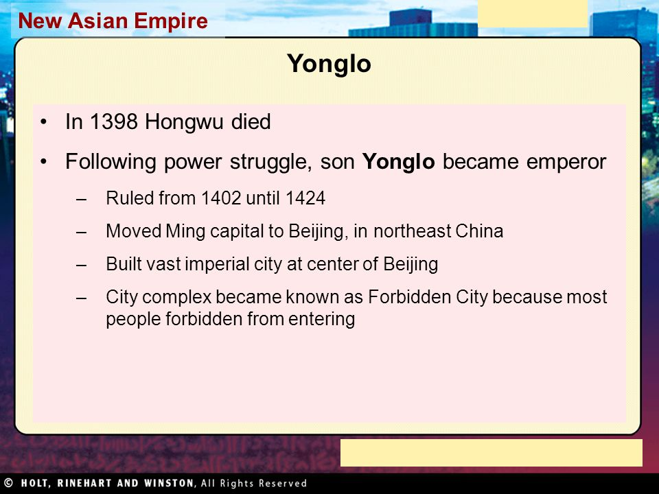 Yonglo In 1398 Hongwu died. Following power struggle, son Yonglo became emperor. Ruled from 1402 until