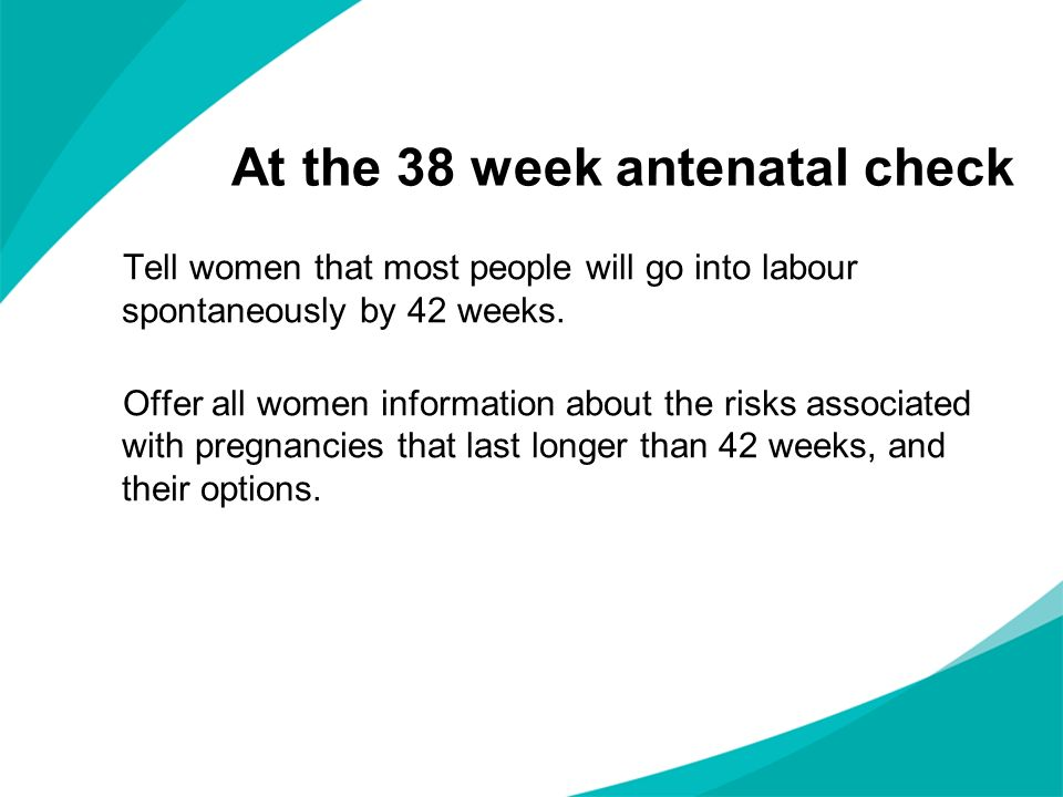 At the 38 week antenatal check