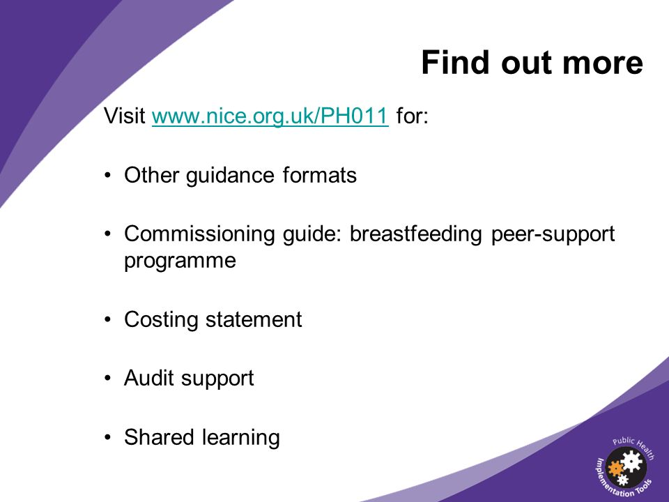 Find out more Visit www.nice.org.uk/PH011 for: Other guidance formats