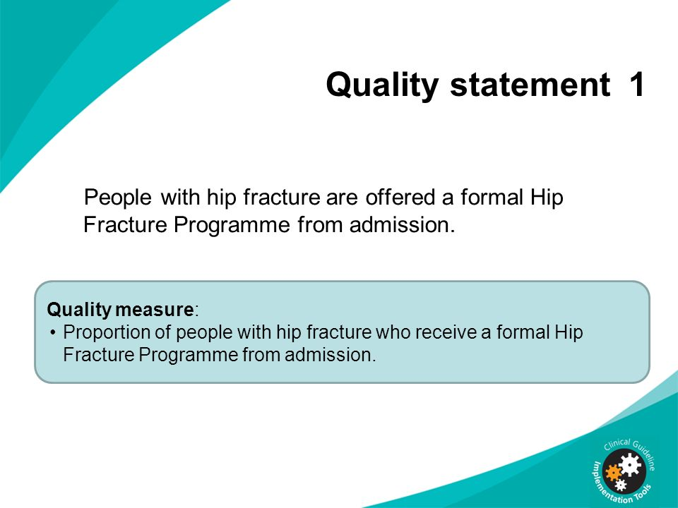 Quality statement 1 People with hip fracture are offered a formal Hip Fracture Programme from admission.