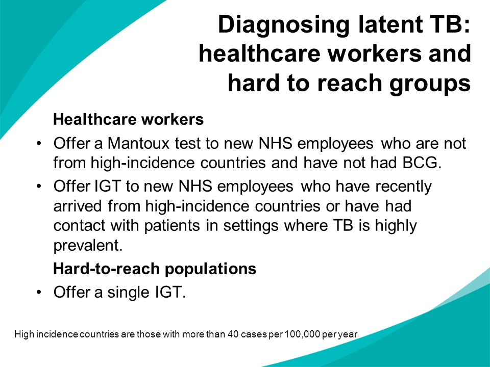 Diagnosing latent TB: healthcare workers and hard to reach groups