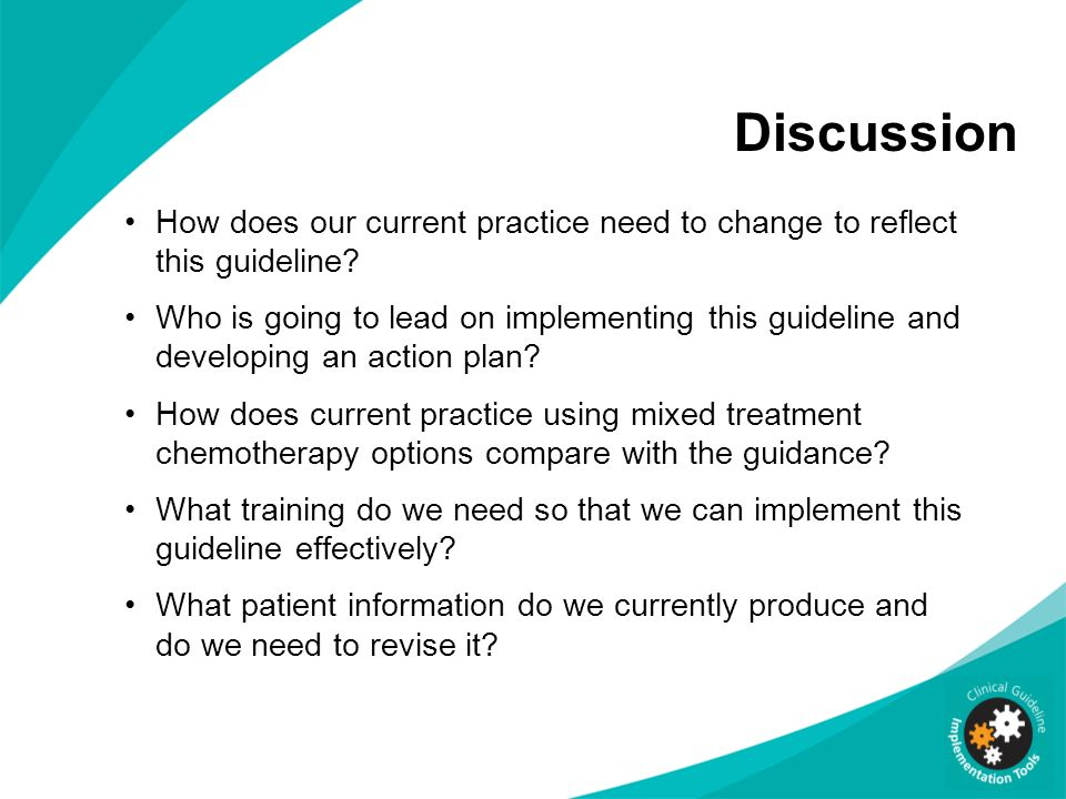 Discussion How does our current practice need to change to reflect this guideline
