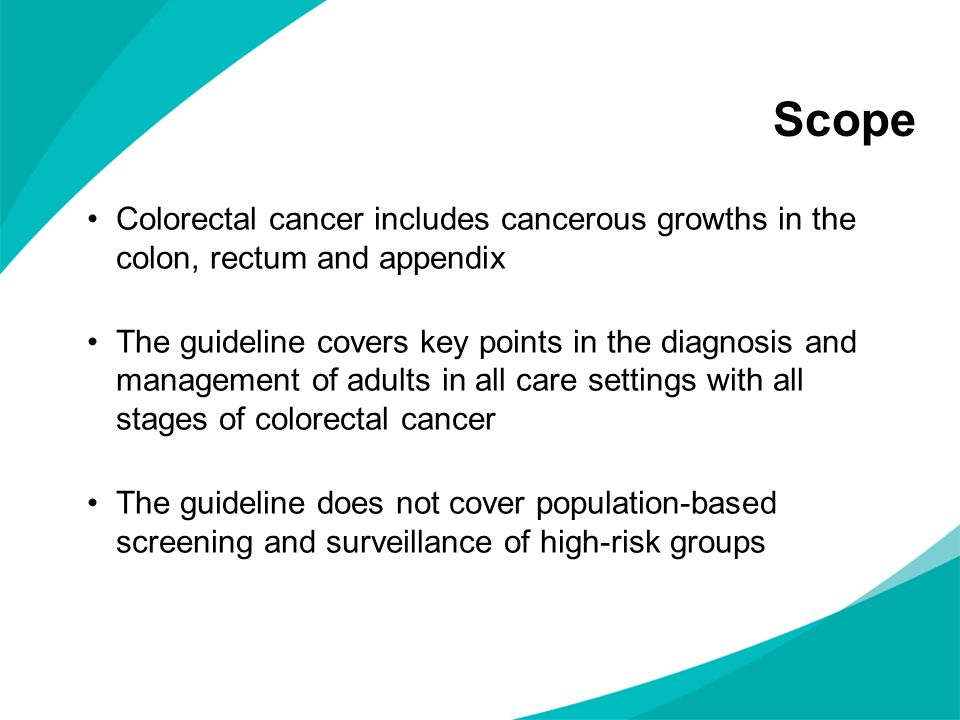 Scope Colorectal cancer includes cancerous growths in the colon, rectum and appendix.