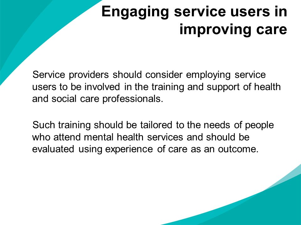 Engaging service users in improving care