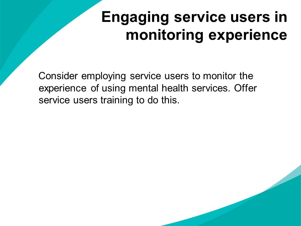 Engaging service users in monitoring experience