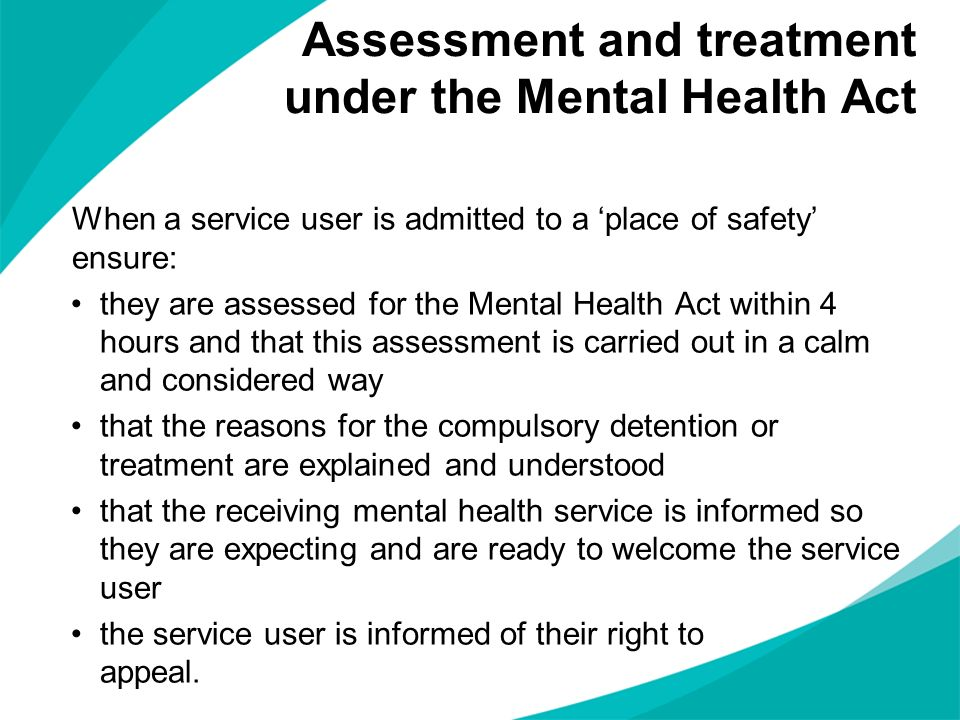 Assessment and treatment under the Mental Health Act